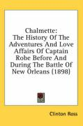 Chalmette: The History of the Adventures and Love Affairs of Captain Robe Before and During the Battle of New Orleans (1898)