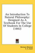 An Introduction to Natural Philosophy: Designed as a Textbook for the Use of Students in College (1882)
