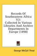 Records of Southeastern Africa V2: Collected in Various Libraries and Archive Departments in Europe (1898)