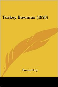 Turkey Bowman (1920) - Homer Croy