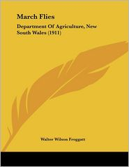 March Flies: Department Of Agriculture, New South Wales (1911) - Walter Wilson Froggatt