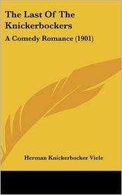 The Last of the Knickerbockers: A Comedy Romance (1901) - Herman Knickerbocker Viele