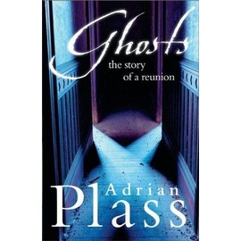 Ghosts: The Story of a Reunion - Adrian Plass