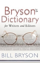 Bryson's Dictionary: for Writers and Editors - Bill Bryson