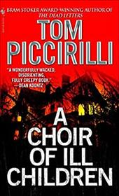 A Choir of Ill Children - Piccirilli, Tom