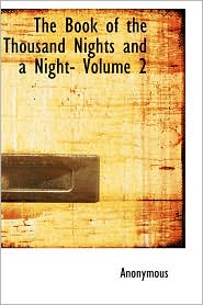 The Book of the Thousand Nights and a Night- Volume 2