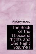 The Book of the Thousand Nights and One Night Volume I