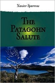 The Patagohn Salute - Xavier Sparrow
