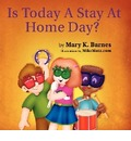 Is Today a Stay at Home Day? - Mary K Barnes
