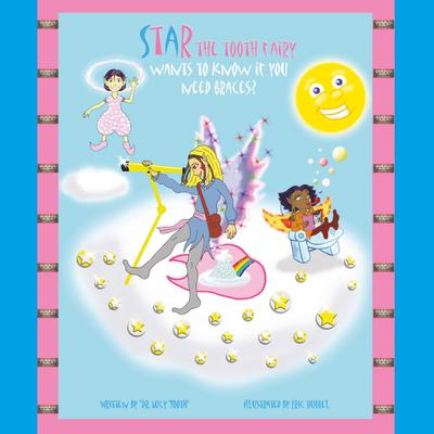 Star the Tooth Fairy Wants To Know If You Need Braces? - Lucy Tooth