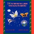 Star the Tooth Fairy Takes a Holiday to Visit Santa at the North Pole! - Dr Lucy Tooth
