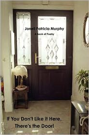 If You Don'T Like It Here, There's The Door! - Jonell Patricia Murphy