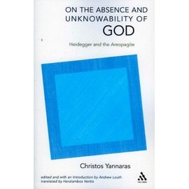 On The Absence And Unknowability Of God: Heidegger And The Areopagite - Christos Yannaras