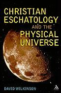 Christian Eschatology and the Physical Universe