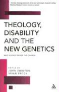 Theology, Disability and the New Genetics: Why Science Needs the Church