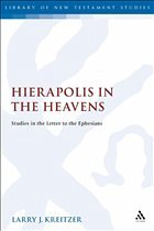 Hierapolis in the Heavens: Studies in the Letter to the Ephesians - Kreitzer, Larry Joseph