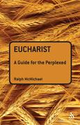 Ralph N. McMichael: Eucharist: A Guide for the Perplexed