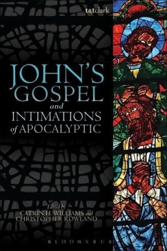 John's Gospel and Intimations of Apocalyptic - Herausgeber: Rowland, Christopher C. Williams, Catrin H.