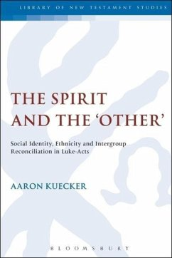 The Spirit and the 'Other': Social Identity, Ethnicity and Intergroup Reconciliation in Luke-Acts - Kuecker, Aaron