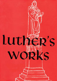 Luther's Works: Sermons on Gospel of St. John, Chapters 1-4 - Martin Luther
