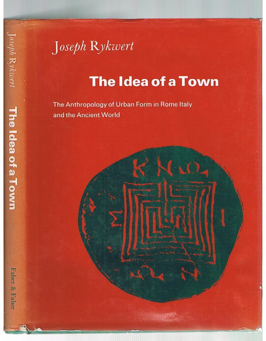 Idea of a Town: Anthropology of Urban Form in Rome, Italy and the Ancient World