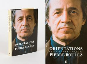 Orientations - Collected Writings. - Boulez, Pierre.