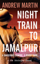 Night Train to Jamalpur - Andrew Martin