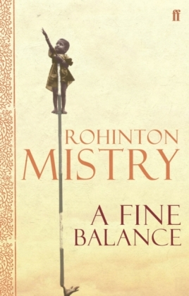 A Fine Balance - Winner of the Giller Prize 1995 and the Commonwealth Writers Prize 1996, Best Book - Mistry, Rohinton