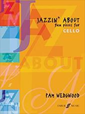 Jazzin' about -- Fun Pieces for Cello - Wedgwood, P. / Wedgwood, Pam
