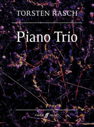 Piano Trio: Score & Parts - Torsten Rasch