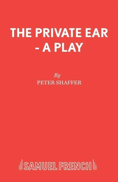 The Private Ear - A Play - Shaffer, Peter