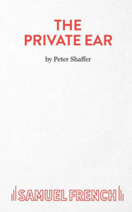 The Private Ear - A Play - Peter Shaffer