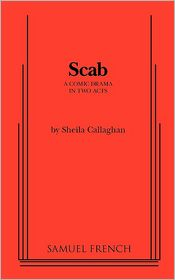 Scab - Sheila Callaghan