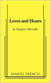Loves and Hours - Stephen Metcalfe