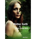 Mother Earth and Other Pretty Girls - Billy Plant