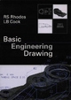 Basic Engineering Drawing - R.S. Rhodes; L.B. Cook