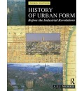History of Urban Form Before the Industrial Revolution - A. E. J. Morris
