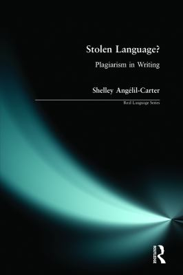 Stolen Language?: Plagiarism in Writing - Angelil-Carter, Shelley