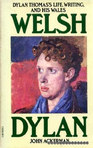 Welsh Dylan: Dylan Thomas's Life, Writing and His Wales (A paladin book)