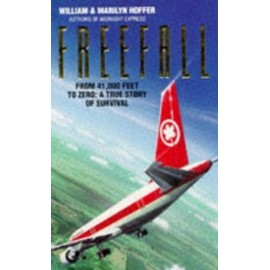 Freefall - From Forty One Thousand Feet to Zero: A True Story - William Hoffer,Marilyn Hoffer