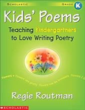 Kids' Poems: Kindergarten: Teaching Kindergartners to Love Writing Poetry - Routman, Regie