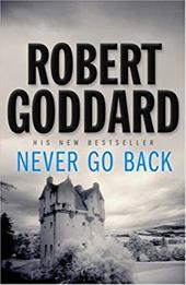 Never Go Back - Goddard, Robert