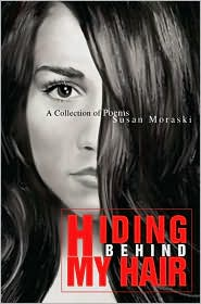 Hiding behind My Hair:A Collection of Poems - Susan Moraski