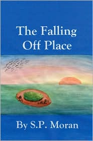 The Falling Off Place - S. P. Moran