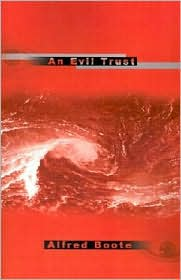 An Evil Trust - Alfred Boote