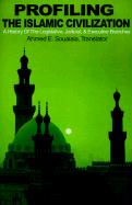 Profiling the Islamic Civilization: A History of the Legislative, Judicial, & Executive Branches
