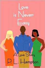 Love Is Never Easy - P. L. Hampton