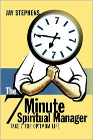 The 7 Minute Spiritual Manager - Jay Stephens