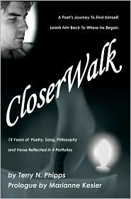 CloserWalk: A Poet's Journey to Find Himself, Leads Him Back to Where He Began - Terry N. Phipps