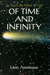 Of Time and Infinity: To Touch the Mind of God - Leon Arceneaux